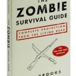 Zombie Survival Guide : Complete Protection from the Living Dead by Max Brooks