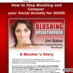 Blushing Breakthrough: How to Stop Blushing and take control of your life
